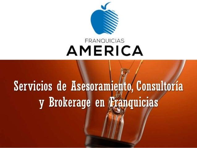 Servicios de Asesoramiento, Consultoría y Brokerage en Franquicias