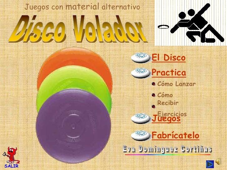 Juegos con material alternativo                                               El Disco                                    ...