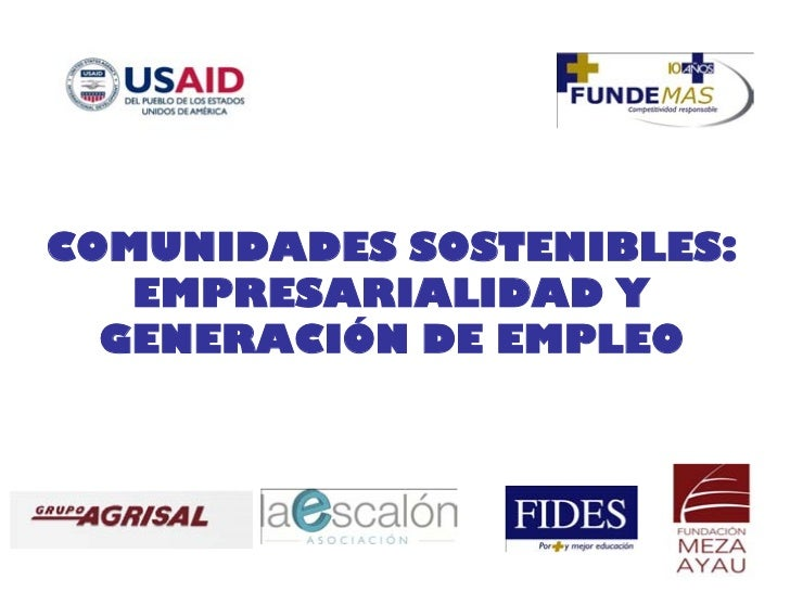 COMUNIDADES SOSTENIBLES:   EMPRESARIALIDAD Y  GENERACIÓN DE EMPLEO