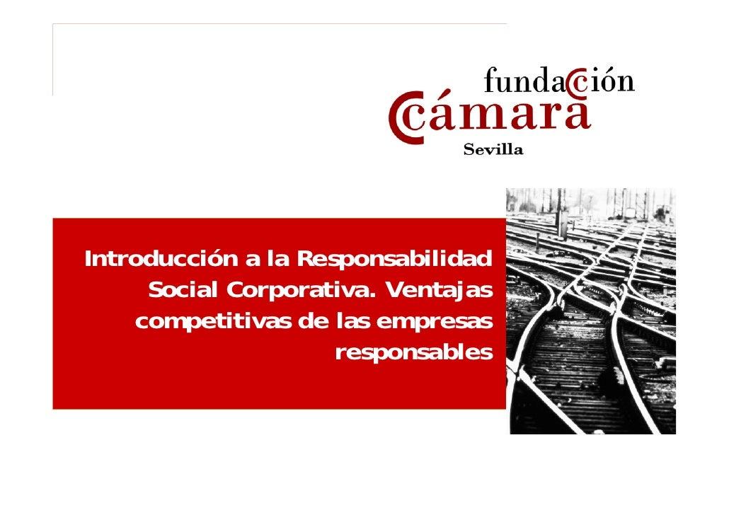 Introducción a la Responsabilidad      Social Corporativa. Ventajas     competitivas de las empresas                      ...