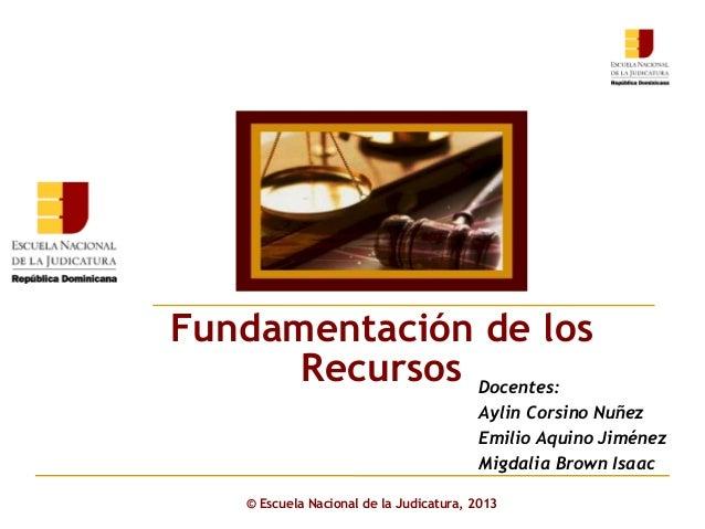 Click to edit Master subtitle style © Escuela Nacional de la Judicatura, 2013 Docentes: Aylin Corsino Nuñez Emilio Aquino ...