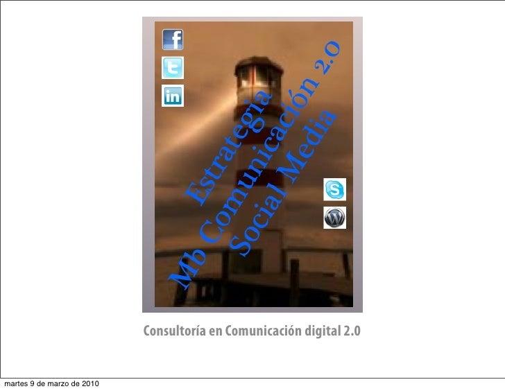Consultoría en Comunicación digital 2.0   martes 9 de marzo de 2010
