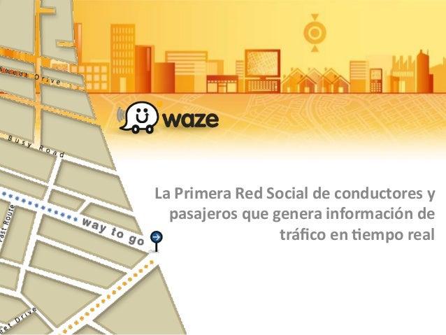 La  Primera  Red  Social  de  conductores  y   pasajeros  que  genera  información  de   tráfico  ...