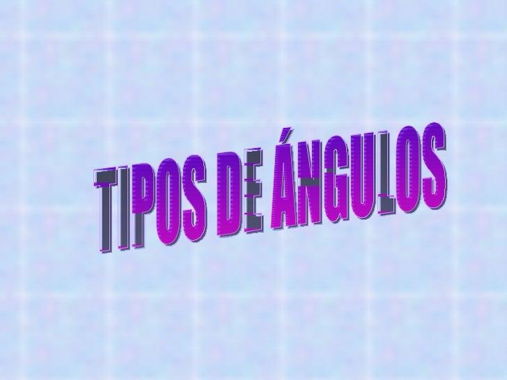 Presentación geometría: tipos de ángulos y triángulos