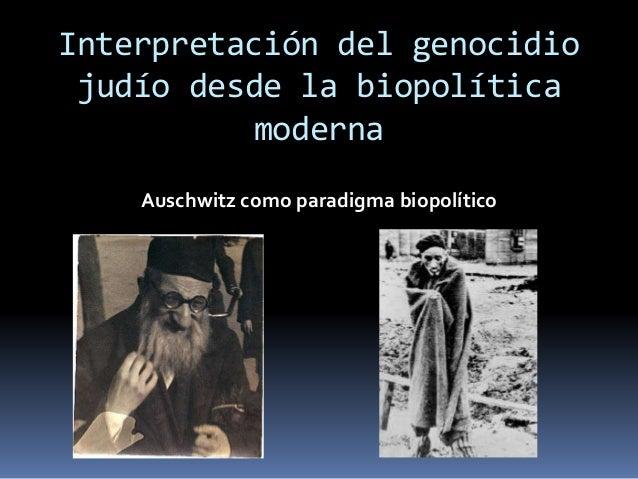 Interpretación del genocidio judío desde la biopolítica moderna Auschwitz como paradigma biopolítico