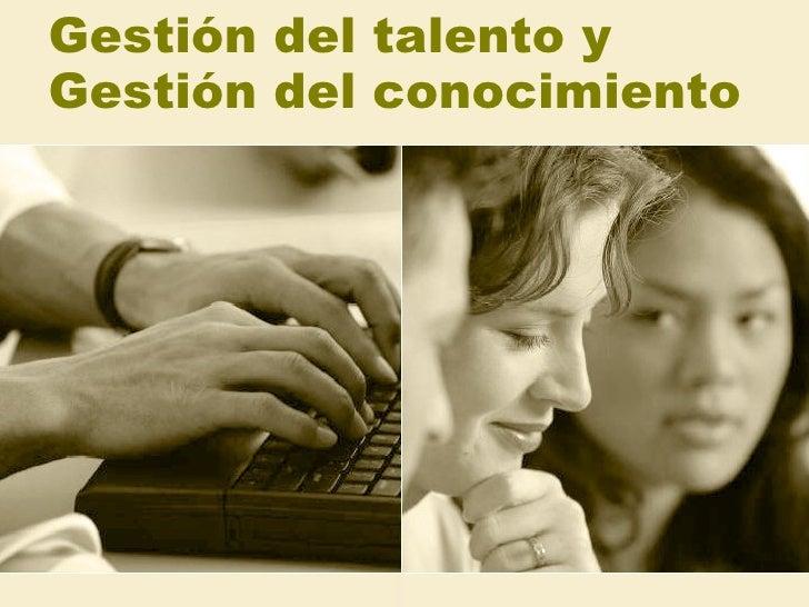 Gestión del talento y Gestión del conocimiento