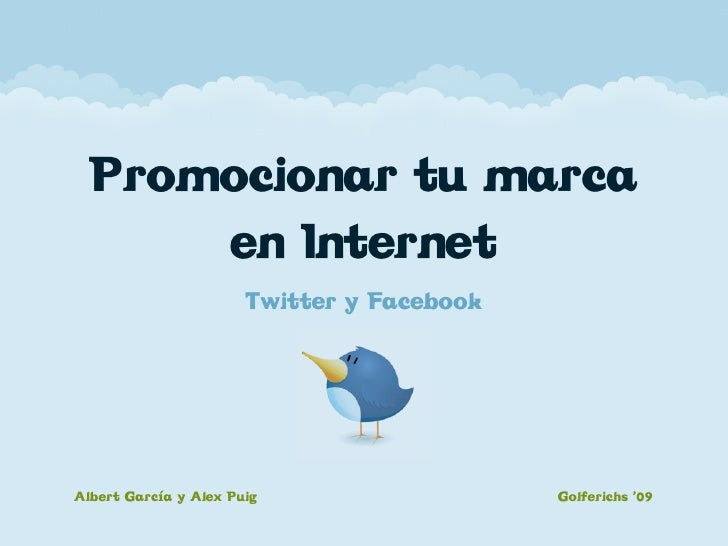 Promocionar tu marca       en Internet                        Twitter y Facebook     Albert García y Alex Puig            ...