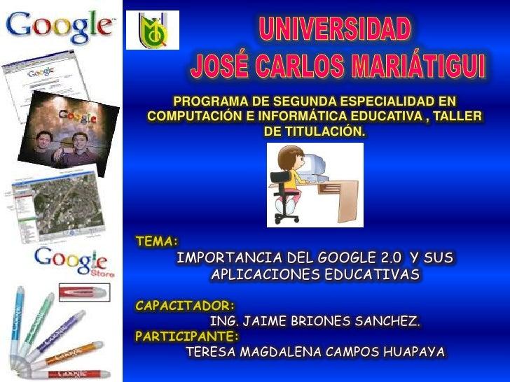 UNIVERSIDAD <br />JOSÉ CARLOS MARIÁTIGUI<br />PROGRAMA DE SEGUNDA ESPECIALIDAD EN COMPUTACIÓN E INFORMÁTICA EDUCATIVA , TA...