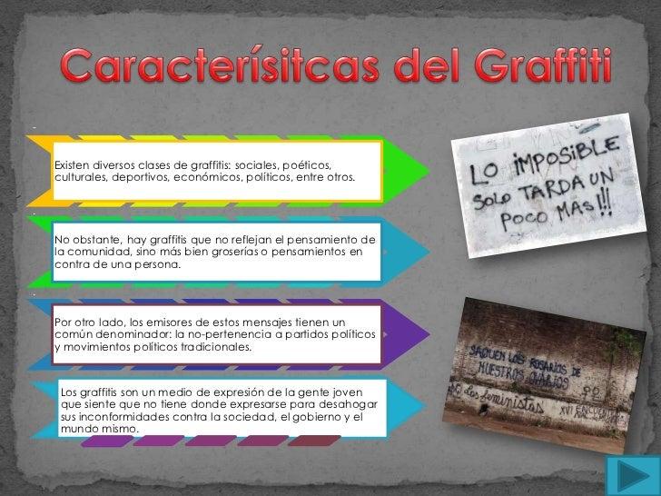 6. , Existen diversos clases de graffitis sociales