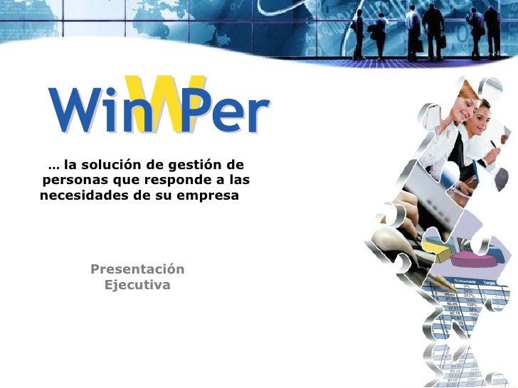 … la solución de gestión depersonas que responde a lasnecesidades de su empresa      Presentación        Ejecutiva