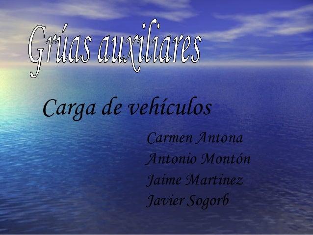 Carga de vehículos Carmen Antona Antonio Montón Jaime Martinez Javier Sogorb