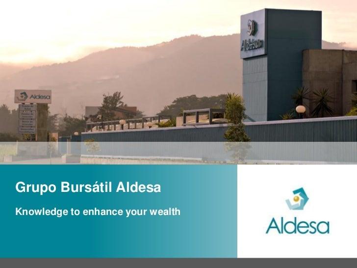 Grupo Bursátil AldesaKnowledge to enhance your wealth