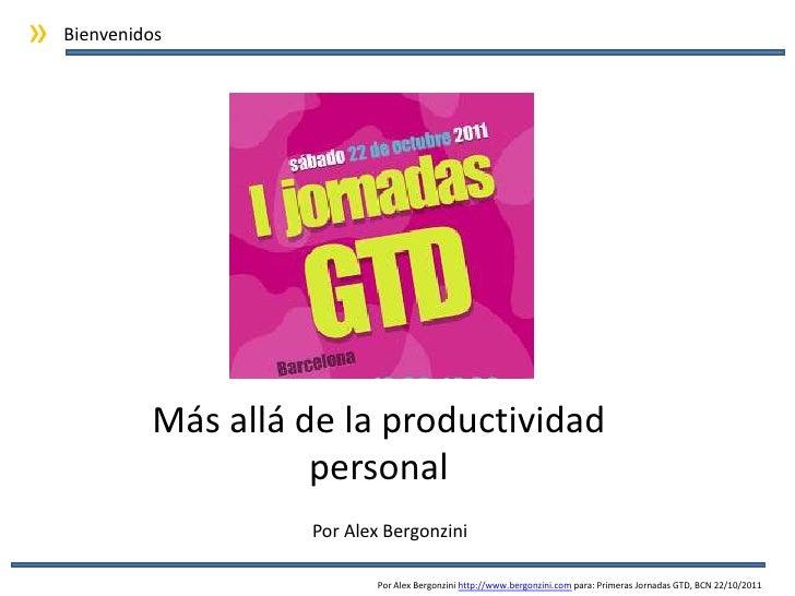 »   Bienvenidos             Más allá de la productividad                       personal                      Por Alex Berg...