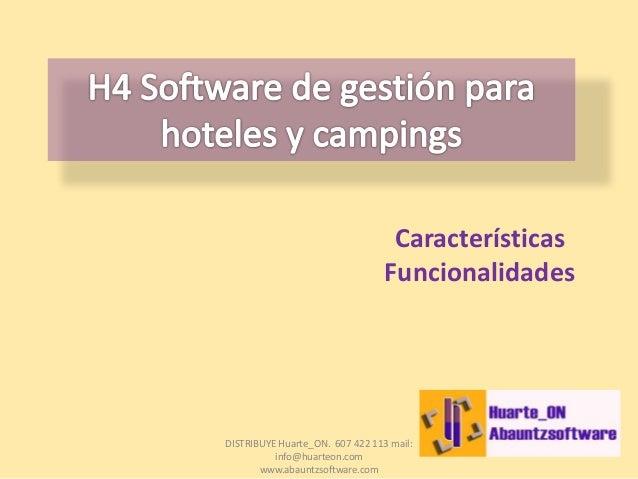 Características Funcionalidades DISTRIBUYE Huarte_ON. 607 422 113 mail: info@huarteon.com www.abauntzsoftware.com