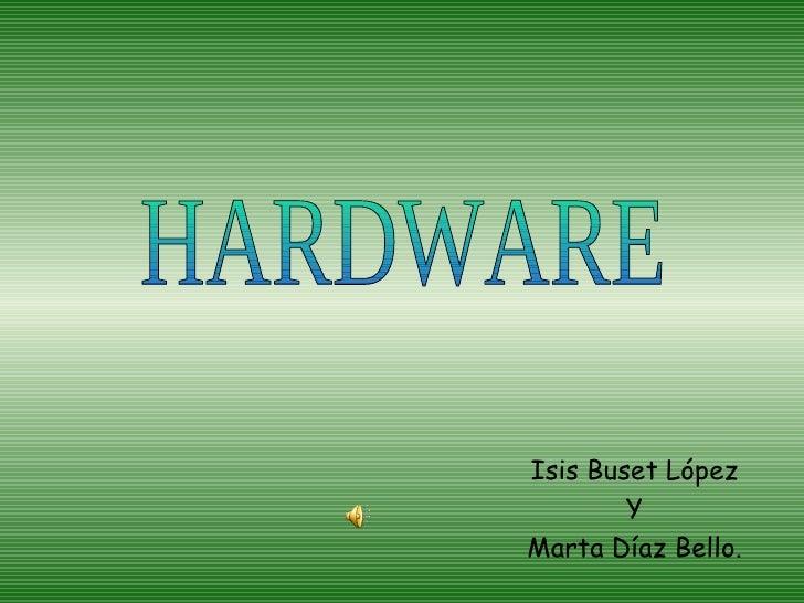 PresentacióN Hardware Software Marta E Isis