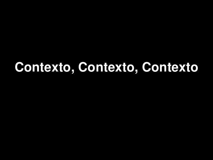 Contexto, Contexto, Contexto<br />