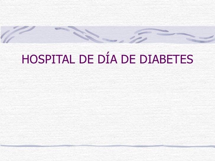 HOSPITAL DE DÍA DE DIABETES