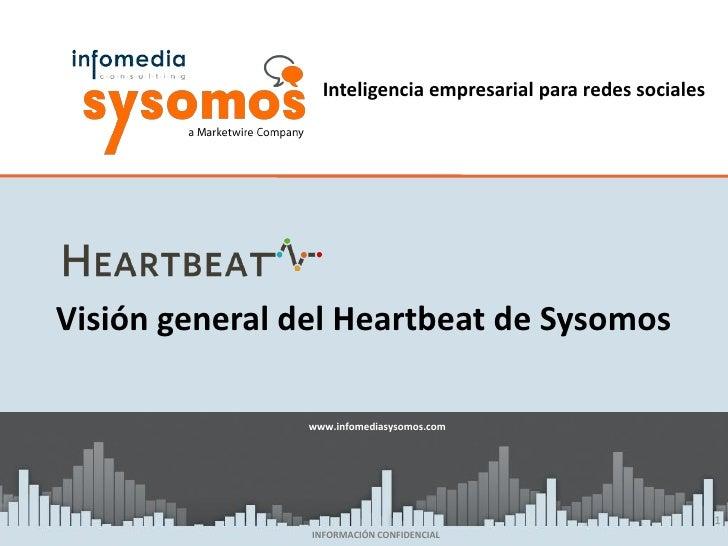 Inteligencia empresarial para redes socialesVisión general del Heartbeat de Sysomos                www.infomediasysomos.co...