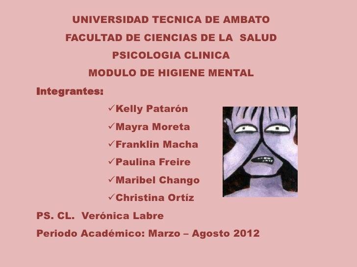 UNIVERSIDAD TECNICA DE AMBATO     FACULTAD DE CIENCIAS DE LA SALUD               PSICOLOGIA CLINICA         MODULO DE HIGI...
