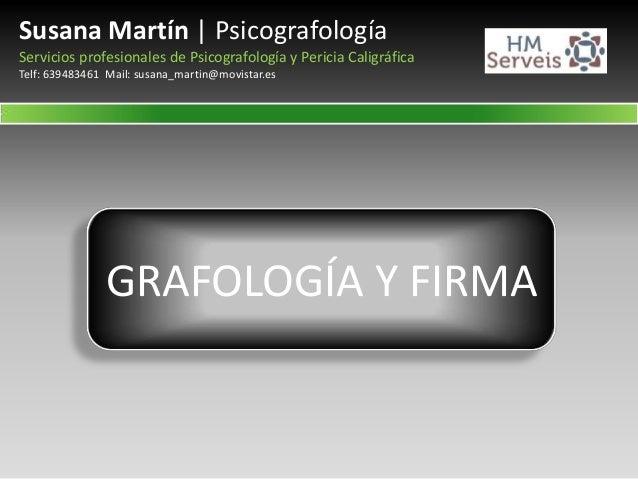 Susana Martín | Psicografología Servicios profesionales de Psicografología y Pericia Caligráfica Telf: 639483461 Mail: sus...