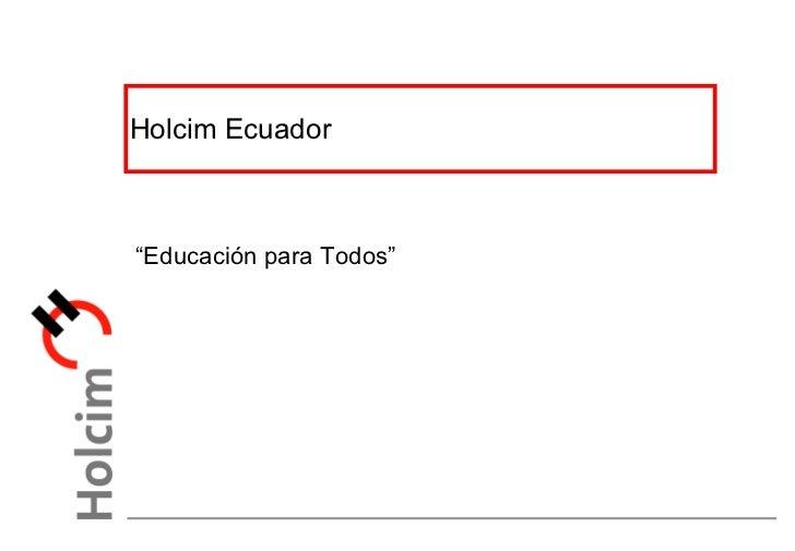 """Holcim Ecuador  """" Educación para Todos"""""""
