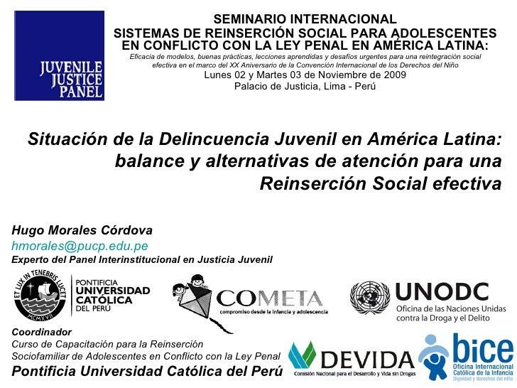 SEMINARIO INTERNACIONAL SISTEMAS DE REINSERCIÓN SOCIAL PARA ADOLESCENTES EN CONFLICTO CON LA LEY PENAL EN AMÉRICA LATINA: ...