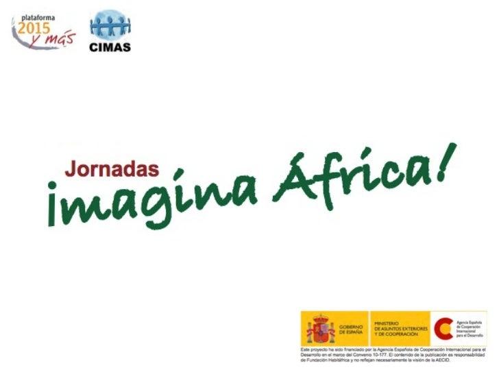 Sobre el imaginario¡transforma lo que piensas y lo que sientes sobre África!