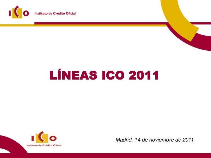 Presentación ICO jornada de financiación 14 Nov 2011.