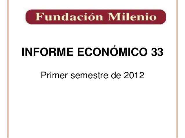 INFORME ECONÓMICO 33  Primer semestre de 2012
