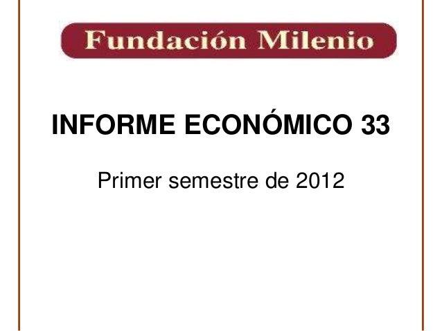 Presentación: Informe de Milenio sobre la Economía 2012, primer semestre, No.32