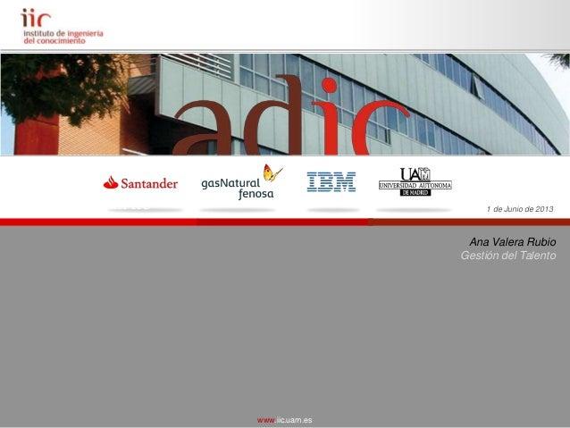 Experiencias de Graduados: Ana Valera Rubio (Instituto Ingenieria del Conocimiento) - Jornada Anual Alumni Madrid 2013