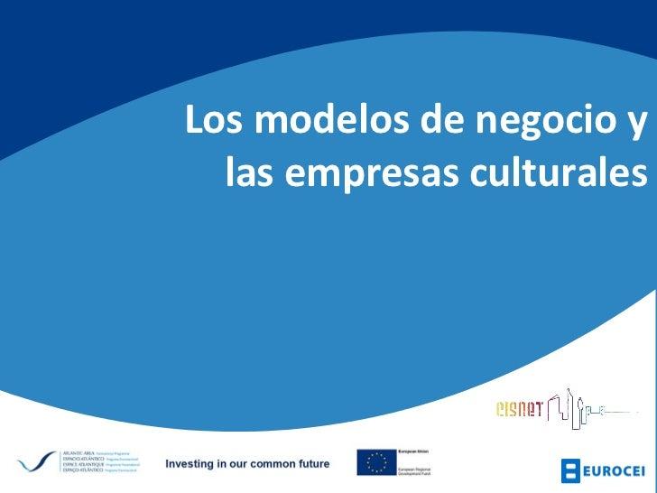 Los modelos de negocio y las empresas culturales