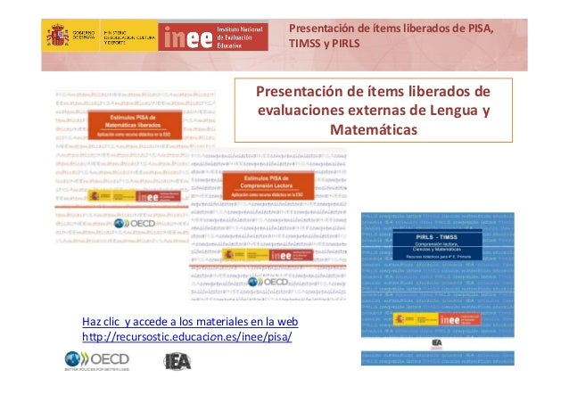 PresentacióndeítemsliberadosdePISA, TIMSSyPIRLS Presentacióndeítemsliberadosde evaluaciones externas de Lengu...