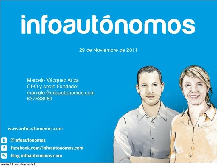 29 de Noviembre de 2011                    Marcelo Vázquez Ariza                    CEO y socio Fundador                  ...