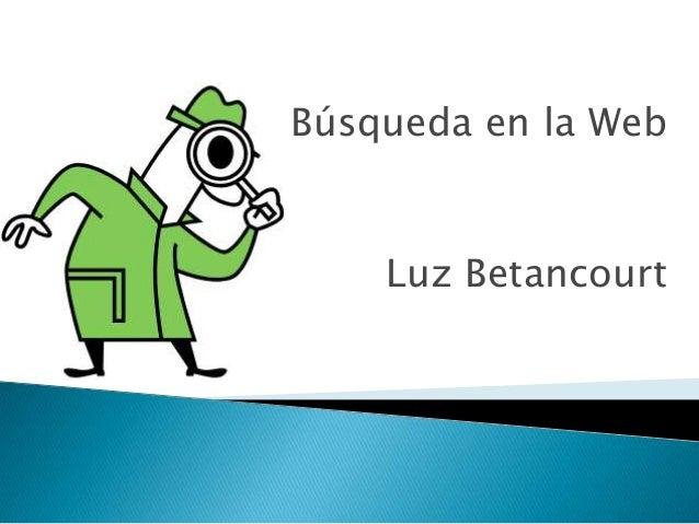 Búsqueda en la WebLuz Betancourt