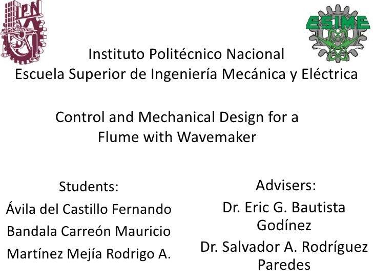 Instituto Politécnico NacionalEscuela Superior de Ingeniería Mecánica y Eléctrica<br />Control and MechanicalDesignfor a F...