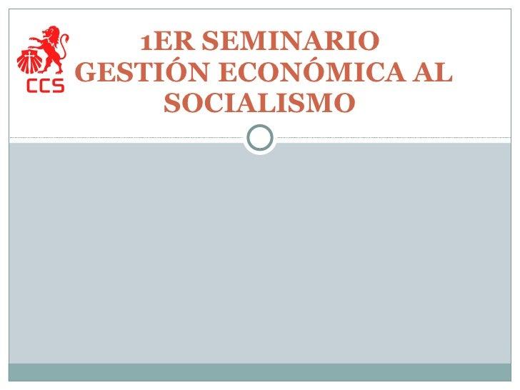 1er Seminario: Gestión Económica al Socialismo
