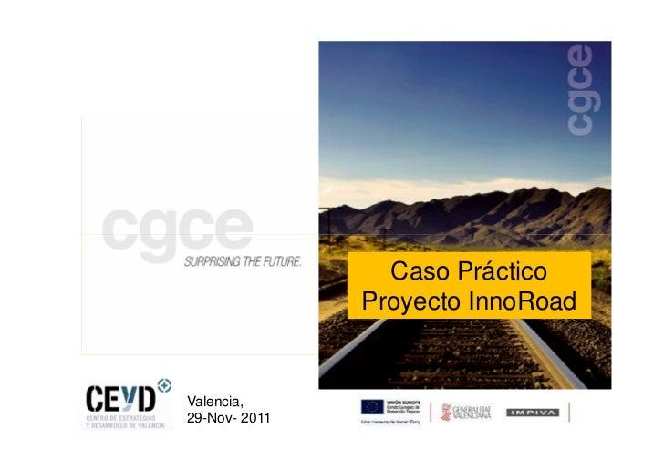 Caso Práctico               Proyecto InnoRoadValencia,29-Nov- 2011
