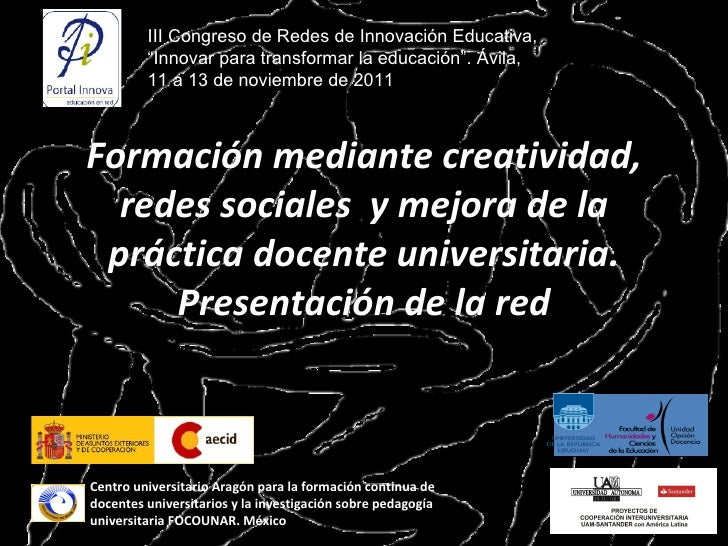 Formación mediante creatividad, redes sociales  y mejora de la práctica docente universitaria. Presentación de la red Cent...
