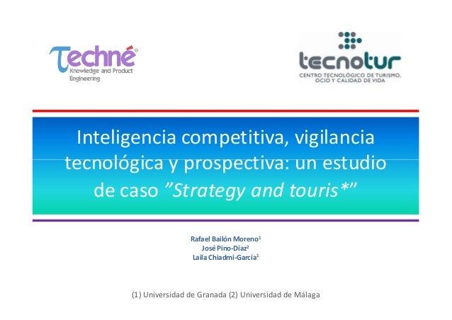 "Inteligencia competitiva, vigilancia tecnológica y prospectiva: un estudio de caso ""Strategy and touris*"". Competitive intelligence, technology watch and prospective: a case study ""Strategy and touris *"""