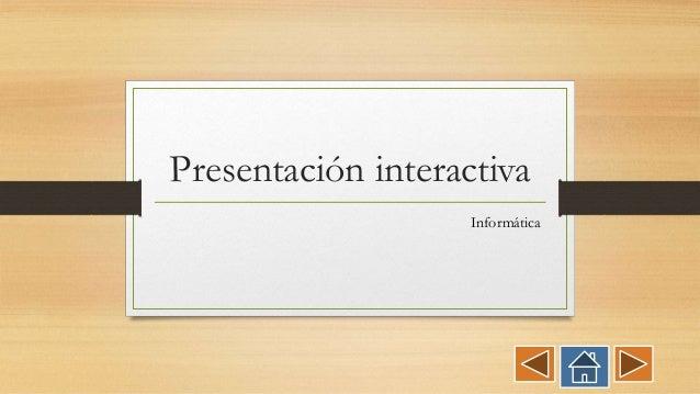 Presentación interactiva Informática