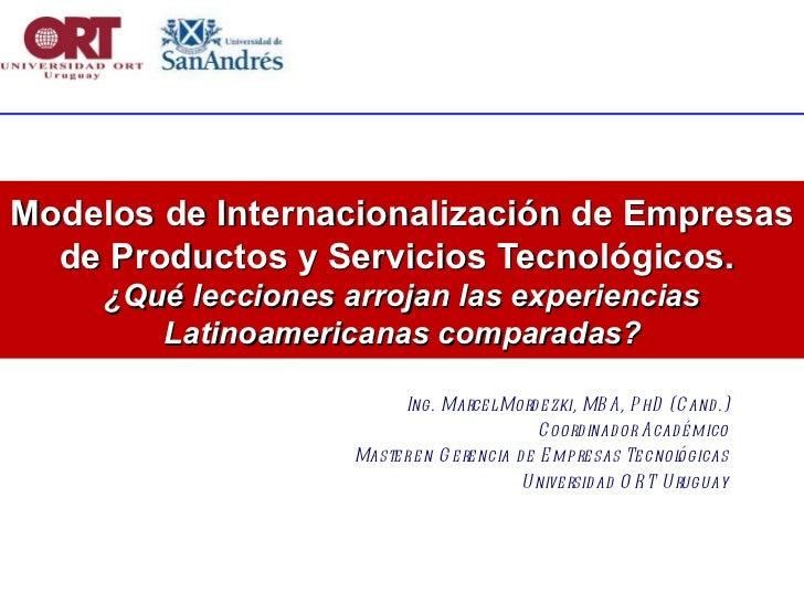 Modelos de Internacionalización de Empresas de Productos y Servicios Tecnológicos.  ¿Qué lecciones arrojan las experiencia...
