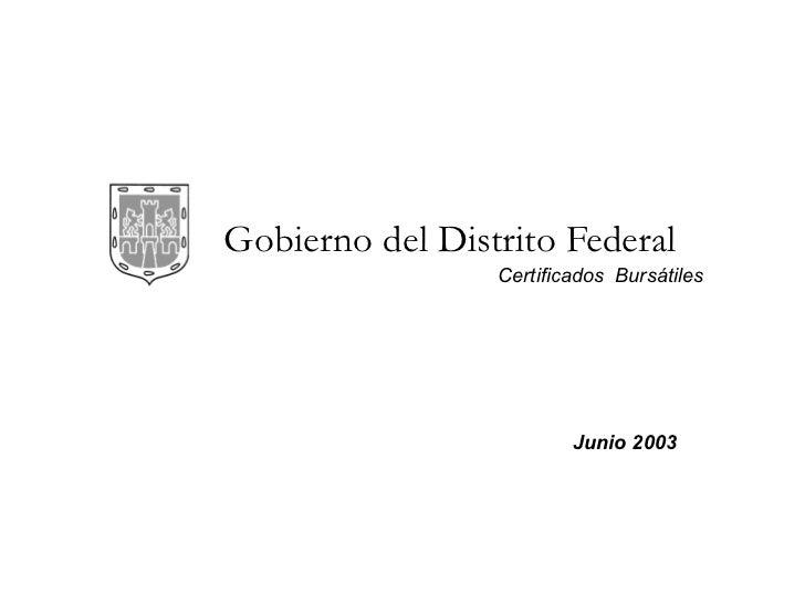 Gobierno del Distrito Federal Junio 2003 Certificados  Bursátiles