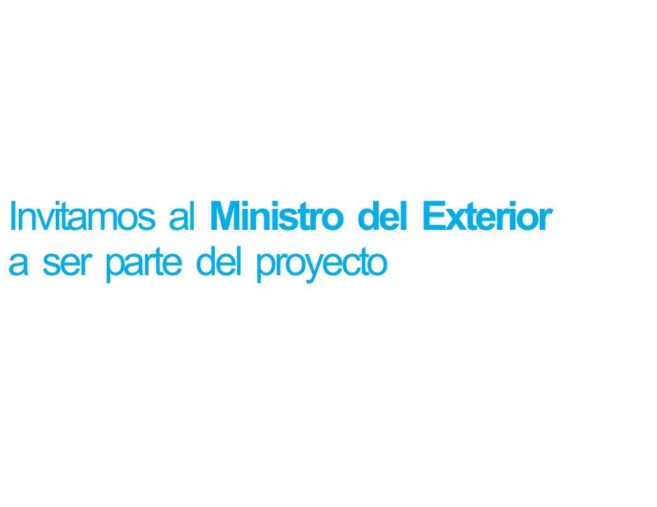 Invitamos al Ministro del Exterior a ser parte del proyecto