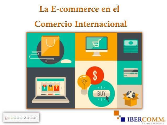 Presentación E-commerce en el Comercio Internacional