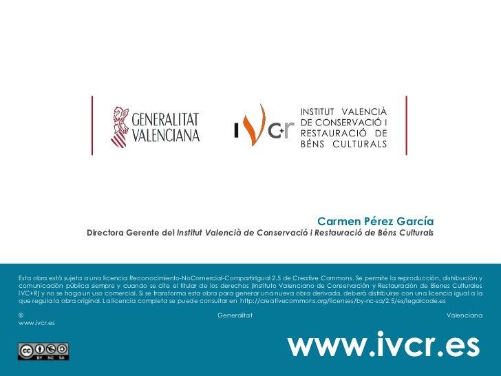 Carmen Pérez García                     Directora Gerente del Institut Valencià de Conservació i Restauració de Béns Cultu...