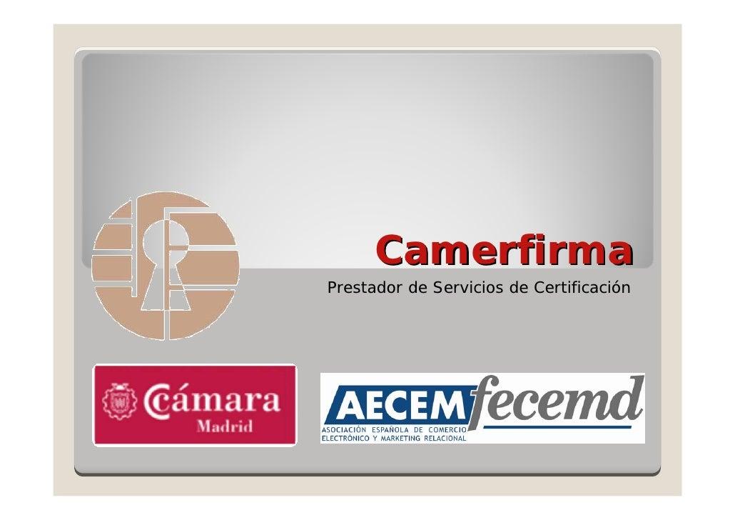 Certificados digitales y firma electrónica - Guillermo Gil-Delgado, Camerfirma