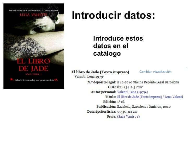 Introducir datos: Introduce estos datos en el catálogo