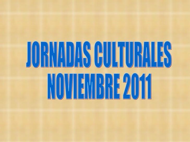 JORNADAS CULTURALES NOVIEMBRE 2011