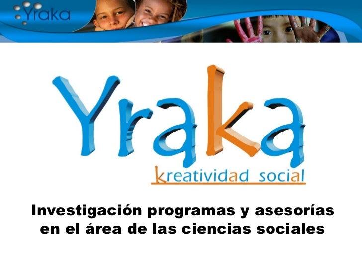 Investigación programas y asesorías en el área de las ciencias sociales